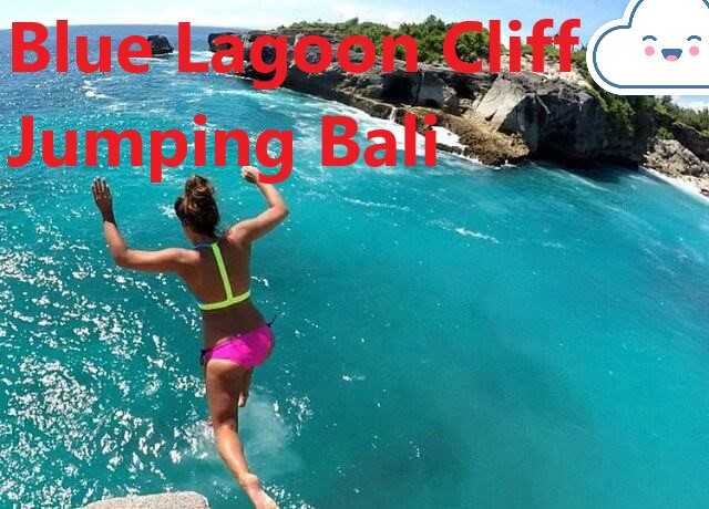 Blue Lagoon Cliff Jumping Bali